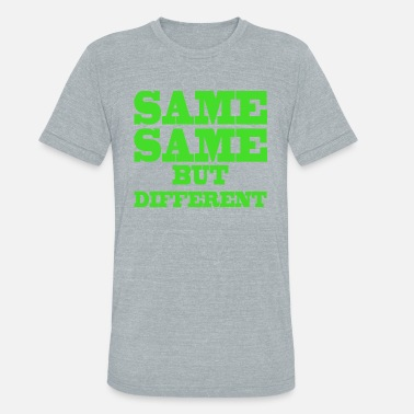 Thailand Quotes Same Same But Differnet Thailand Holiday Quote - Unisex Tri-Blend T-Shirt