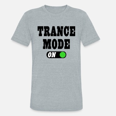 Uplifting Trance Mode On! - Unisex Tri-Blend T-Shirt