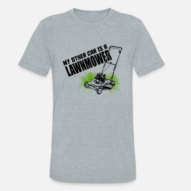 My Other Car Is Lawnmower - Unisex Tri-Blend T-Shirt