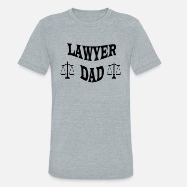 Dad Is A Lawyer LAWYER DAD - Unisex Tri-Blend T-Shirt