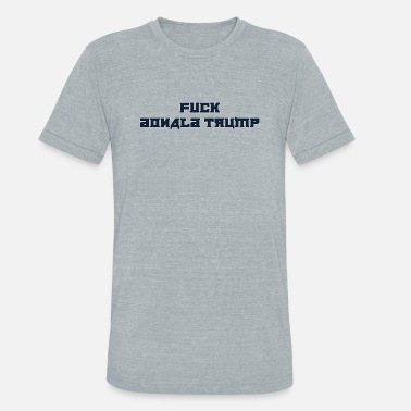 Fucking Anti Fuck Trump Russian Anti Trump - Unisex Tri-Blend T-Shirt