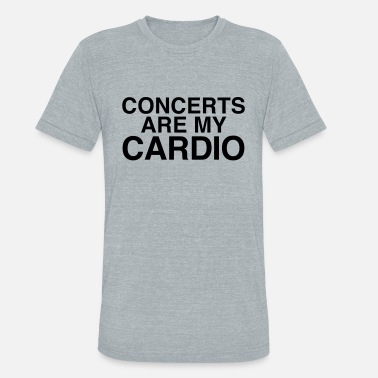 4bcd1d185 Concert Funny Concerts Are My Cardio - Unisex Tri-Blend T-Shirt