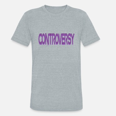 Controversial CONTROVERSY - Unisex Tri-Blend T-Shirt
