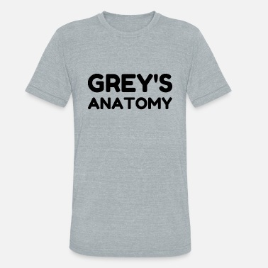 Love Greys Anatomy GREY S ANATOMY - Unisex Tri-Blend T-Shirt