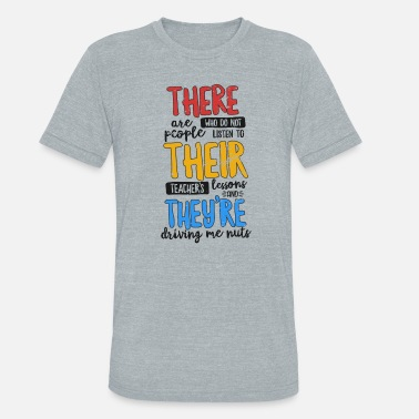 English Grammar There Their They're Shirt Funny English Grammar Teacher - Unisex Tri-Blend T-Shirt