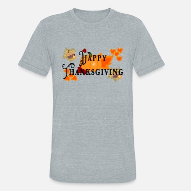 Greeting Cards Happy Thanksgiving greeting card - Unisex Tri-Blend T-Shirt