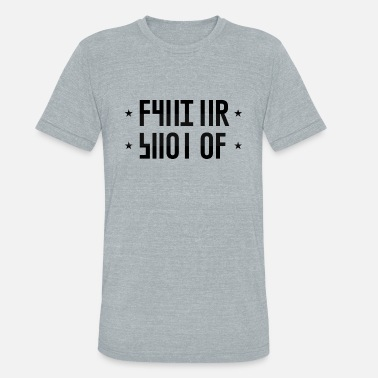 Fuck Connection SHUT UP hidden message - Unisex Tri-Blend T-Shirt