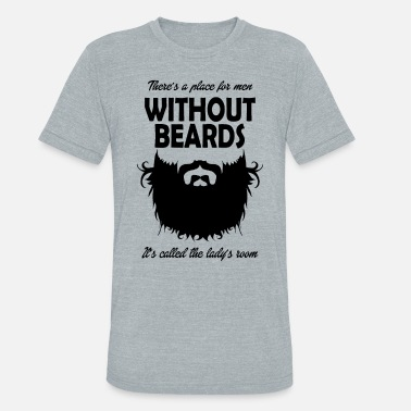 Mens Room Place Men Beards Babyface Ladys Room Gift - Unisex Tri-Blend T-Shirt