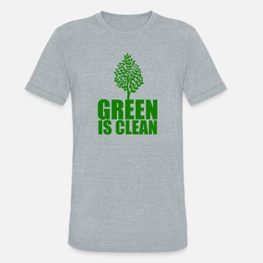 Clean Earth Green is Clean, Earth Day - Unisex Tri-Blend T-Shirt