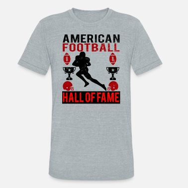 Hall Of Fame american football Hall of Fame - Unisex Tri-Blend T-Shirt