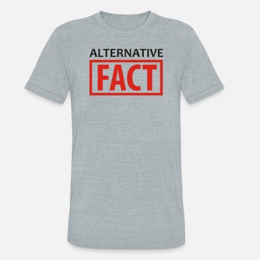 Fact ALTERNATIVE Fact - Unisex Tri-Blend T-Shirt