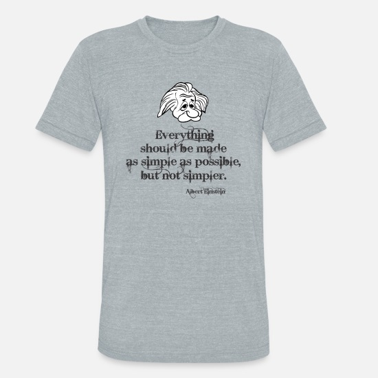 Cool Quote T-Shirts - Albert Einstein Quotes - Unisex Tri-Blend T-Shirt heather gray
