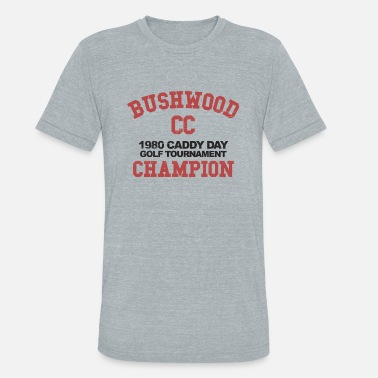 Shack Bushwood Caddyshack - Unisex Tri-Blend T-Shirt