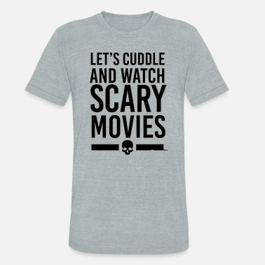 Scary Movie Scary movies - Let's Cuddle - Unisex Tri-Blend T-Shirt