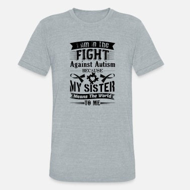 Autism Awareness Clothes Autism Awareness Shirt - Autism Awareness T shirt - Unisex Tri-Blend T-Shirt