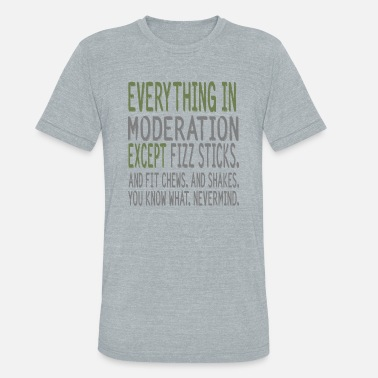 Moderate MODERATION - Unisex Tri-Blend T-Shirt