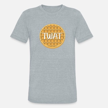 Funniest Phrases And Slogans Funny Twat Waffle - Unisex Tri-Blend T-Shirt