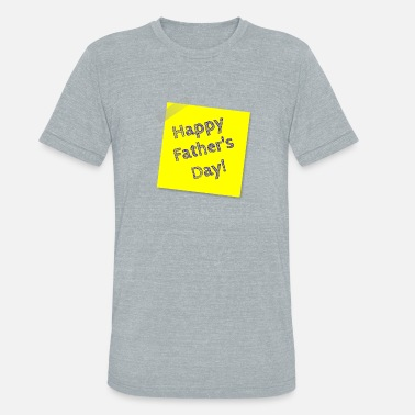 Fathers Day note - Unisex Tri-Blend T-Shirt