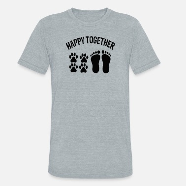 Happy Together Dog Happy Together With Dog - Unisex Tri-Blend T-Shirt