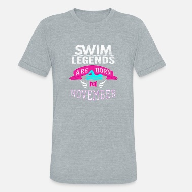 Swimming Legends are born in November - Unisex Tri-Blend T-Shirt