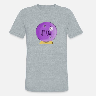 Uh-oh UH OH Magic Ball Prediction - Unisex Tri-Blend T-Shirt