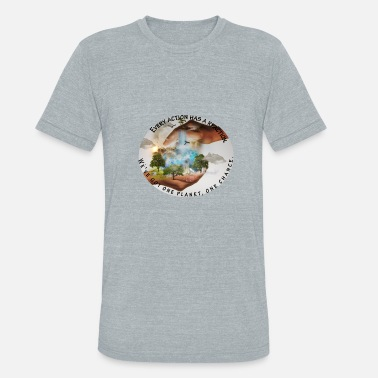 One Planet one planet one chance - Unisex Tri-Blend T-Shirt