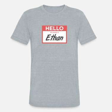 No Tags Funny Ethan | Funny Name Tag - Unisex Tri-Blend T-Shirt