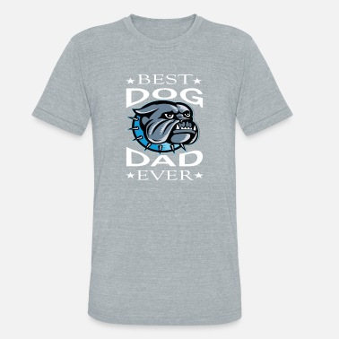 Mens Best Dog Dad Ever T-Shirt, Father's Day Shirt - Unisex Tri-Blend T-Shirt
