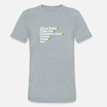 Cosmopolitan City Cocktail Recipe Cosmopolitan List - Unisex Tri-Blend T-Shirt