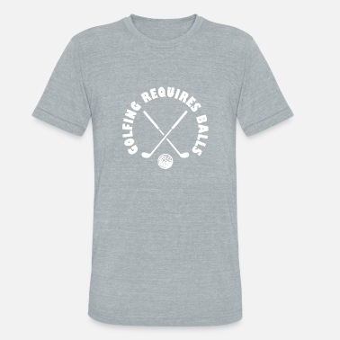 No Balls Required Golfing Requires Balls - Unisex Tri-Blend T-Shirt