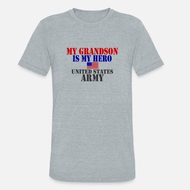 Proud Army Grandson USAts GRANDSON HERO ARMY heroes - Unisex Tri-Blend T-Shirt
