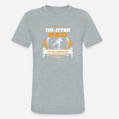 5d4d4464 Jiu Jitsu Dad Shirt Gift Idea - Unisex Tri-Blend T-Shirt