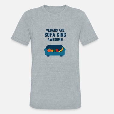 Sofa VEGANS ARE SOFA KING AWESOME - Unisex Tri-Blend T-Shirt