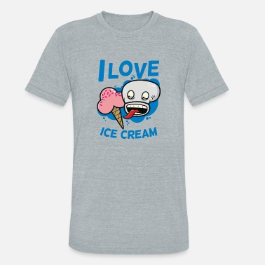 I Love Ice Cream I Love Ice Cream - Unisex Tri-Blend T-Shirt
