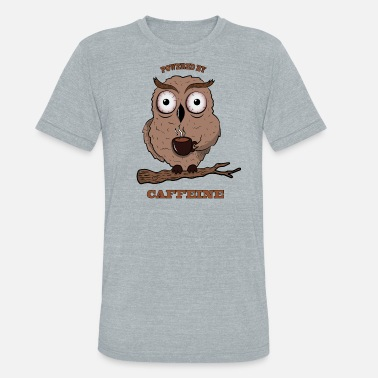 Powered By Caffeine HOOT - POWERED BY CAFFEINE - Unisex Tri-Blend T-Shirt