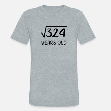 Square Root Of 324 Square Root of 324 18 years old 18th birthday gift - Unisex Tri-Blend T-Shirt