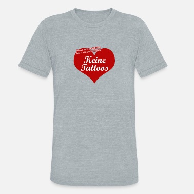 Tattooing no tattoos - Unisex Tri-Blend T-Shirt