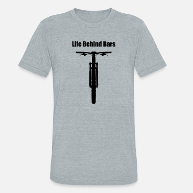 Funny Mountain Biking Life Behind Bars Mountain Bike - Unisex Tri-Blend T-Shirt