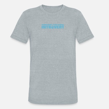 Function Functional Introvert - Unisex Tri-Blend T-Shirt