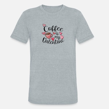 Love My Doodle Coffee is my Valentine love love - Unisex Tri-Blend T-Shirt