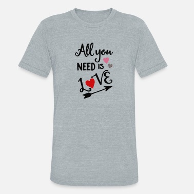 9472f0c9af All you need is love - Unisex Tri-Blend T-Shirt