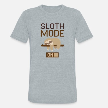 Selection Sloth Mode On - Unisex Tri-Blend T-Shirt