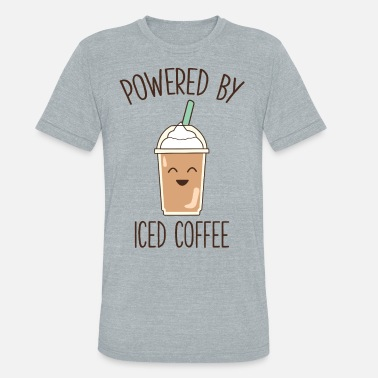 Cute Funny Coffee Gift Powered By Iced Coffee - Unisex Tri-Blend T-Shirt