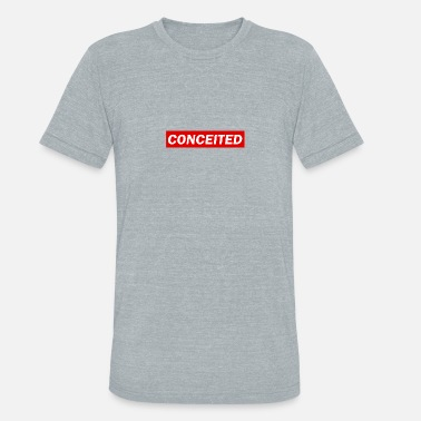 Conceited conceited - Unisex Tri-Blend T-Shirt
