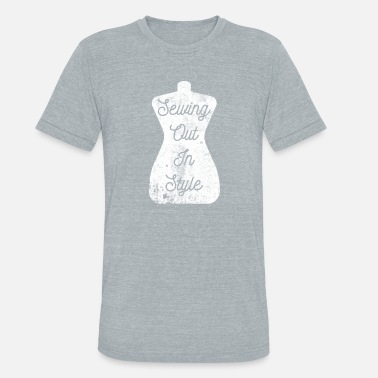 Sewing Out In Style - Unisex Tri-Blend T-Shirt