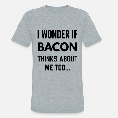 Calories Bacon - Unisex Tri-Blend T-Shirt