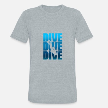 Diving Board DIVE DIVE DIVE - Unisex Tri-Blend T-Shirt