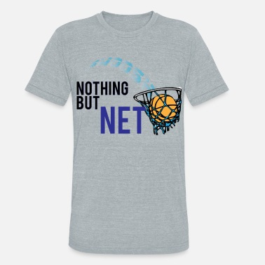 Net nothing but net 2 - Unisex Tri-Blend T-Shirt