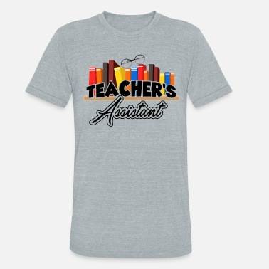 Teacher Assistant Teacher Assistant Shirt - Unisex Tri-Blend T-Shirt
