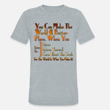 Social The World Is What You Make It - Unisex Tri-Blend T-Shirt